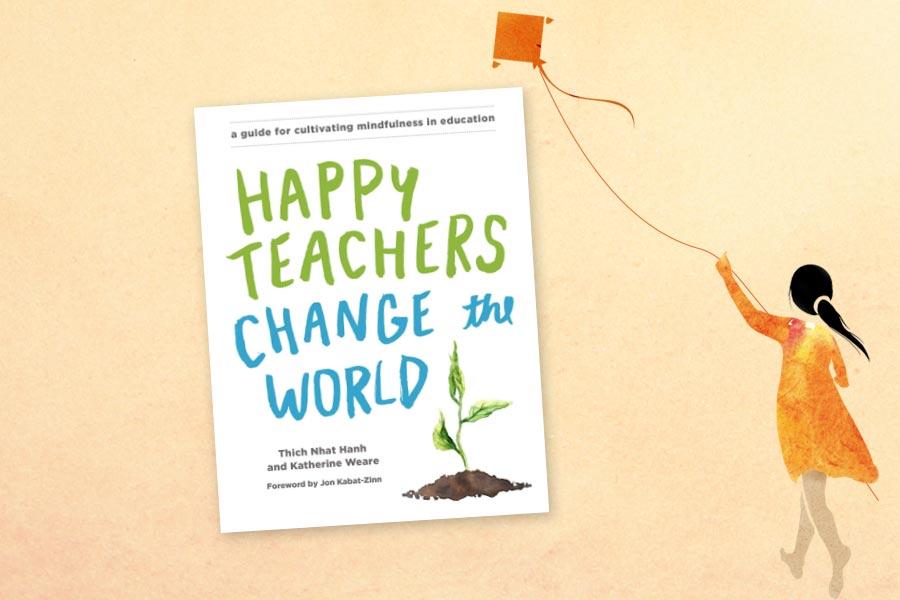Happy Teachers Change the World